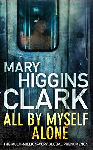 Audio Book : All By Myself : Mary Higgins Clark