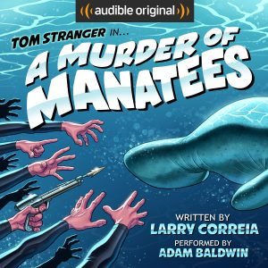 Audio Book : A Murder of Manatees by, Larry Correia