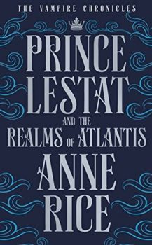Audio Book : Prince Lestat and the Realms of Atlantis by, Anne Rice