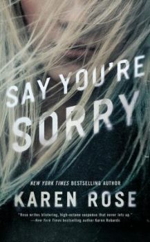 Audio Book : Say You're Sorry by, Karen Rose