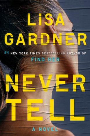 Audio Book : Never Tell by, Lisa Gardner