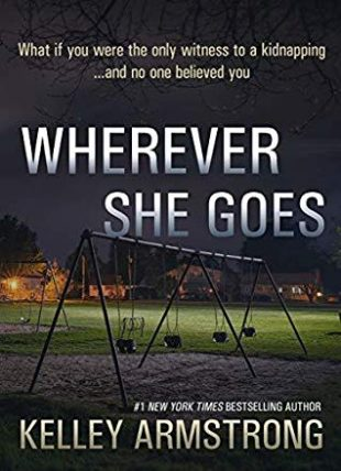Audio Book : Wherever She Goes by, Kelley Armstrong