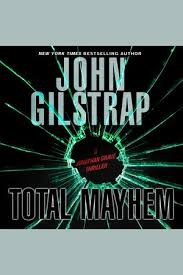 Audio Book : Total Mayhem by, John Gilstrap