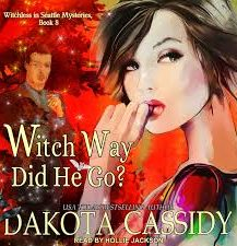 Audio Book : Witch Way Did He Go? by, Dakota Cassidy